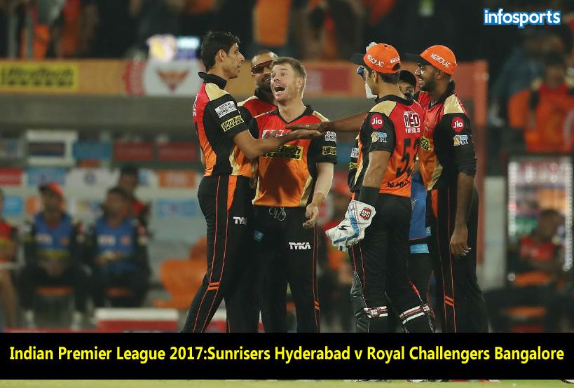 IPL-2017- Sunrisers Hyderabad v Royal Challengers Bangalore