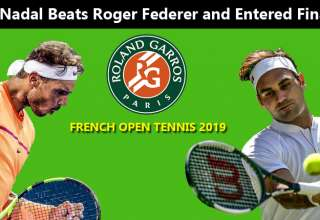 French Open 2019 - Rafael Nadal Won Roger Federer and Entered Final 2019