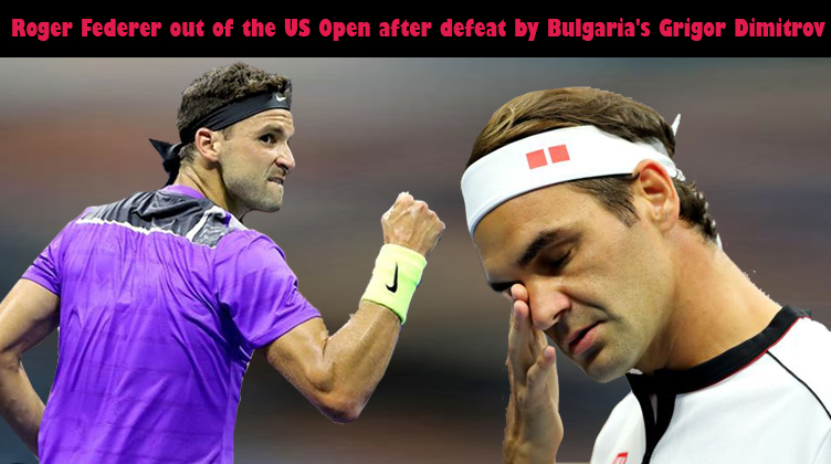 Roger Federer out of the US Open after defeat by Bulgaria's Grigor Dimitrov