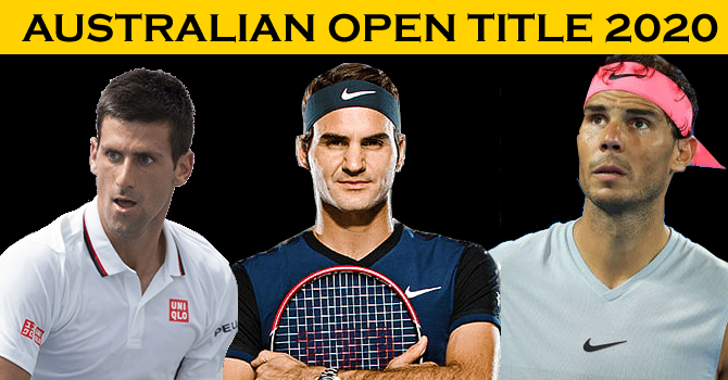 Australian Open 2020 :  Roger Federer,Rafael and Novak Are Ready