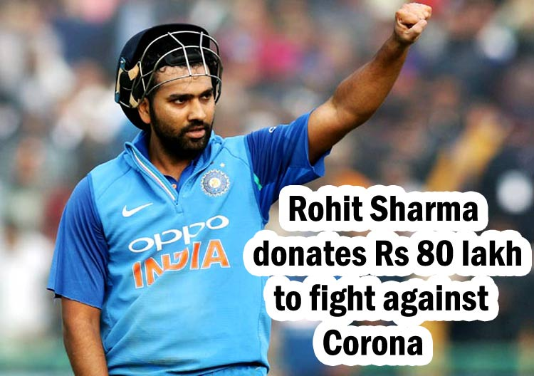 Rohit Sharma Cricketer Donates 80 lakh Fund to India Get back on its feet from Covid-19