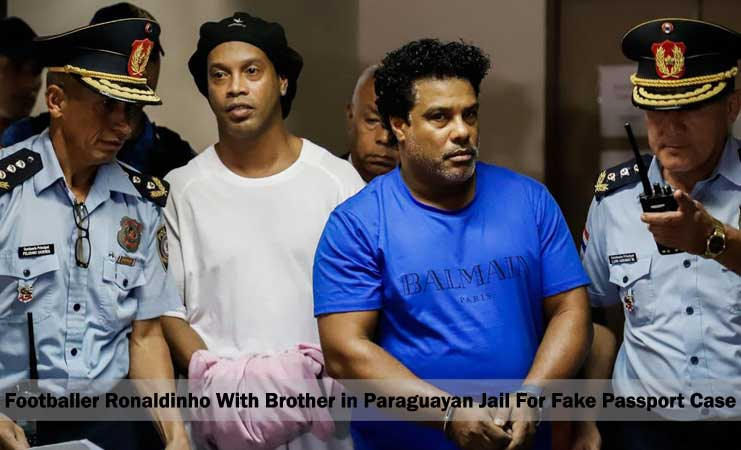 Ronaldinho Former Footballer With Brother in Paraguayan Jail Due to Fake Passport Case