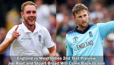 England vs West Indies 2nd Test Preview : Joe Root and Stuart Broad Will Come Back to Join