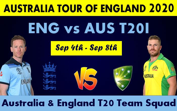 AUSTRALIA TOUR OF ENGLAND 2020 - ENG vs AUS T20I Match Team Squad