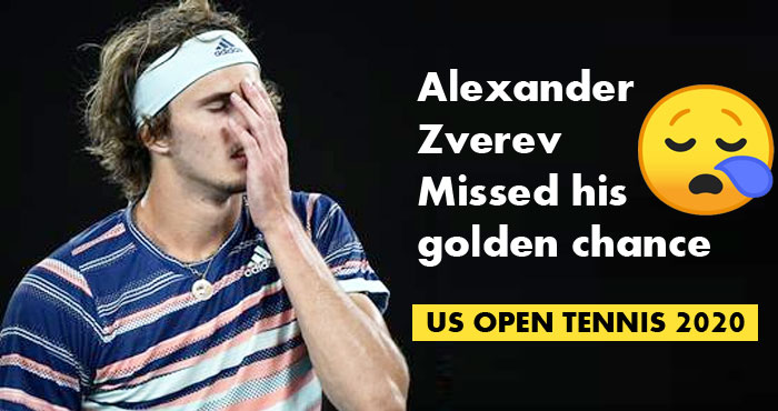 Alexander Zverev missed his golden chance even reach near enough -US Open 2020
