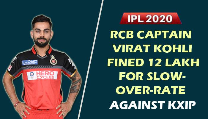 IPL-2020-RCB-captain-Virat-Kohli-fined-12-lakh-for-slow-over-rate
