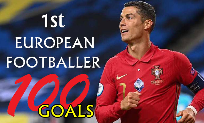 Ronaldo was the first European men's footballer to achieve 100 international goals