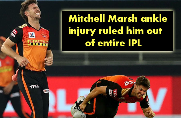 SRH all-rounder Marsh ankle injury ruled him out of entire IPL