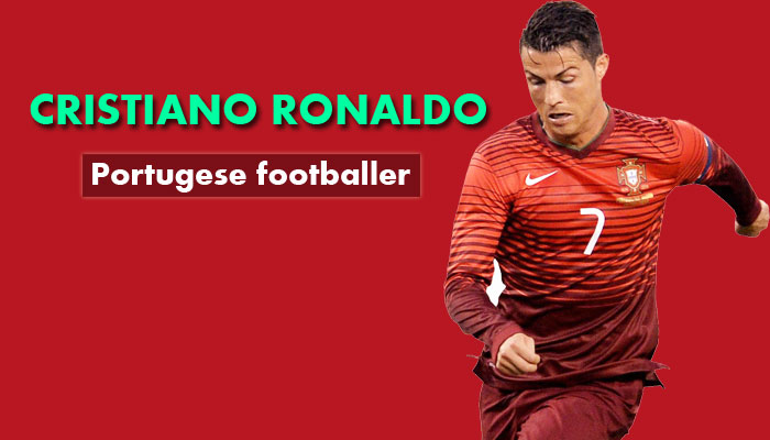 Cristiano Ronaldo,Portuguese footballer