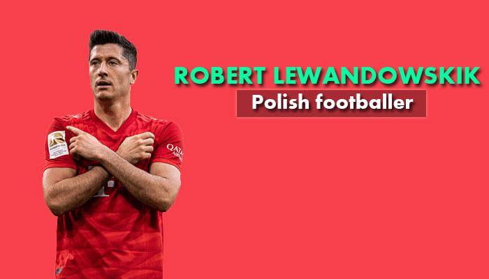 Robert Lewandowski, Polish Footballer