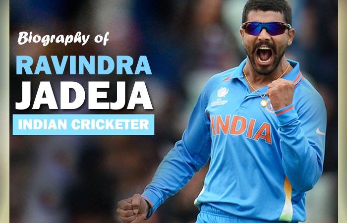 Ravindra Jadeja Indian Cricketer Biography