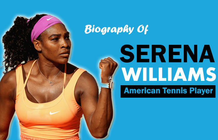 Serena Williams Tennis Player Biography,