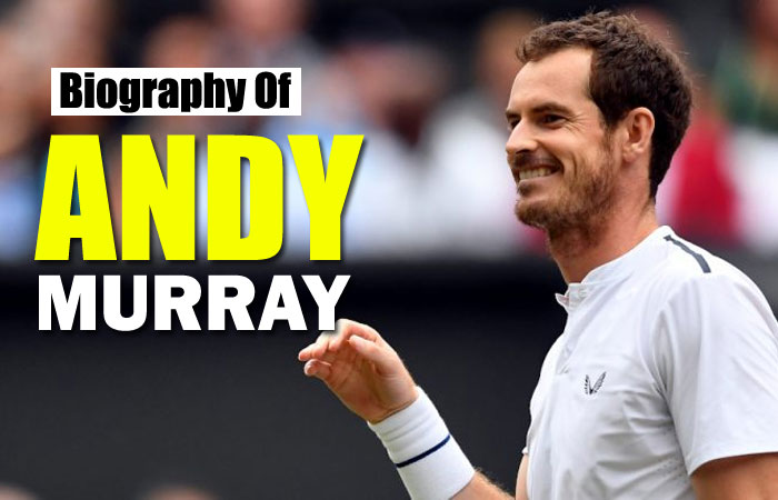 Andy Murray Tennis Player Biography