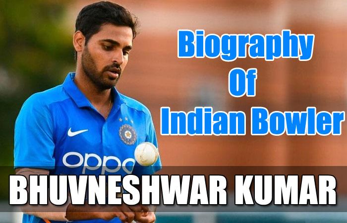 Bhuvneshwar Kumar Indian Cricketer Biography