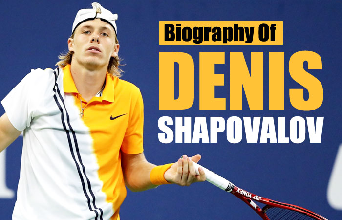 Denis Shapovalov Tennis Player Biography