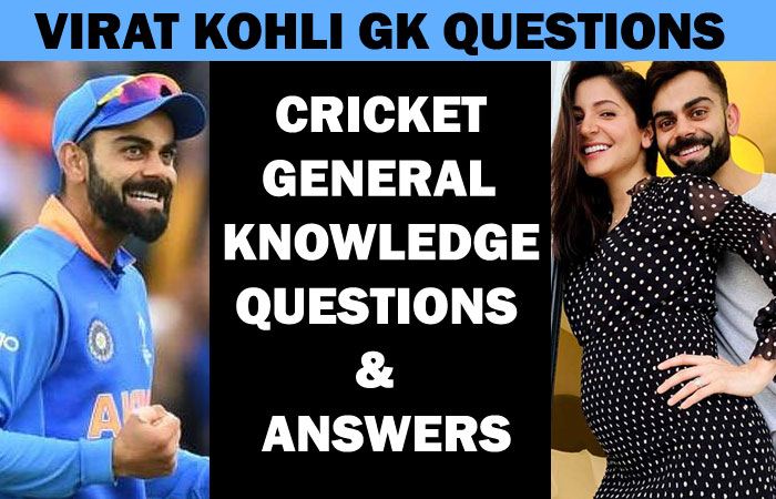 General Knowledge Questions with Answers about Virat Kohli