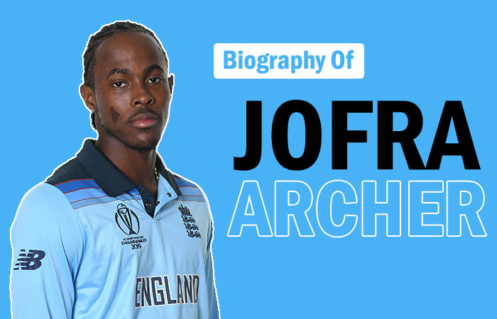Jofra Archer England Cricketer Biography