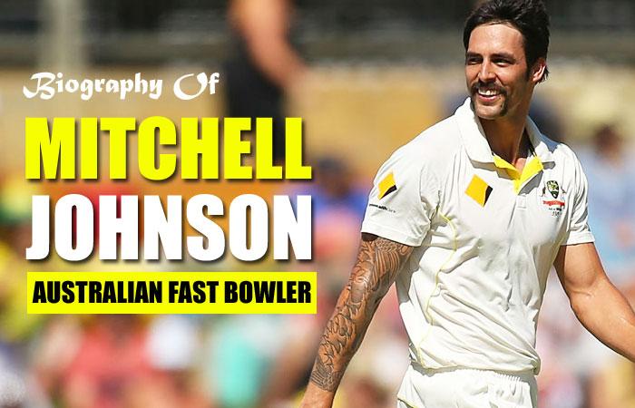 Mitchell Johnson Cricket Player Biography