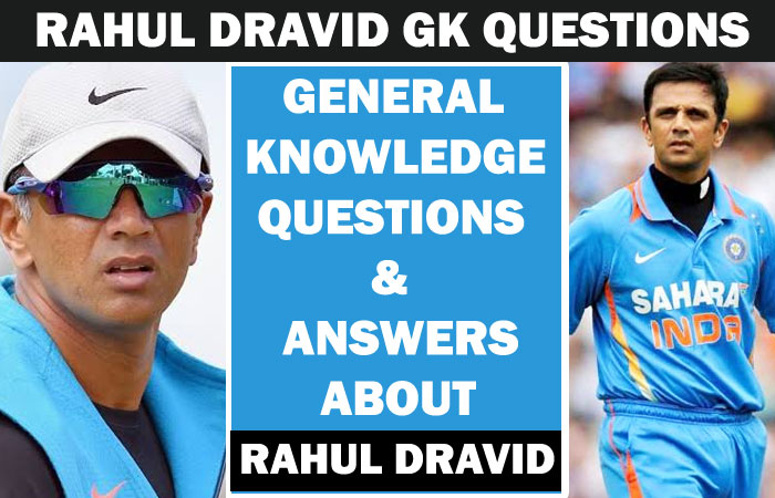 Rahul Dravid - General Knowledge Questions with Answers