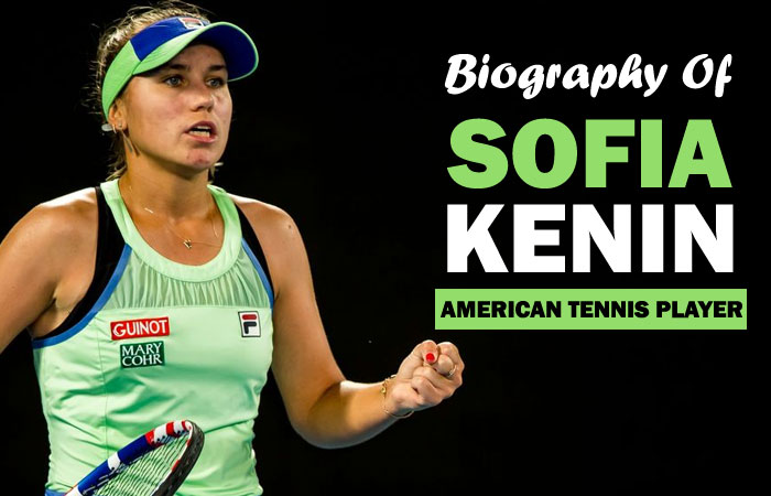 Sofia Kenin Tennis Player Biography