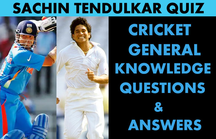 General Knowledge Questions with Answers about Sachin Tendulkar
