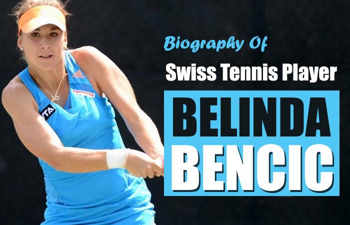 Belinda Bencic Tennis Player Biography