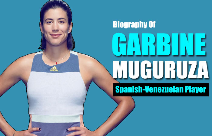 Garbine Muguruza Tennis Player Biography