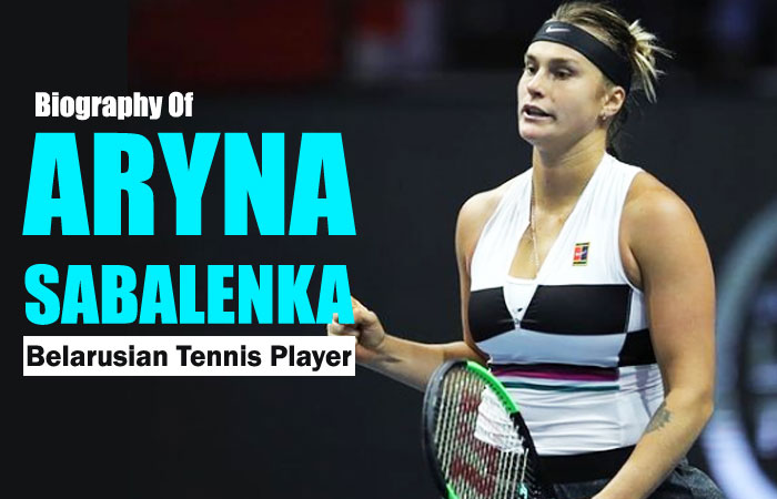 Aryna Sabalenka Tennis Player Biography