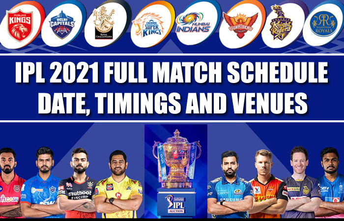 IPL 2021 Full Fixtures : Full Match Schedule, Date, Timings and Venues Of IPL 14th Season