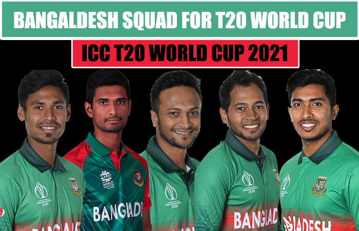Bangladesh Team Squad for ICC Mens T20 World Cup 2021