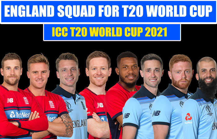 England Team Squad for ICC Mens T20 World Cup 2021