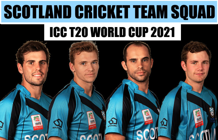 Scotland Team Squad for ICC Mens T20 World Cup 2021